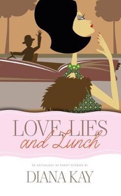 Love, Lies and Lunch (Paperback)