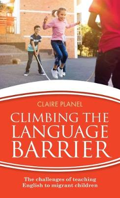 Climbing the Language Barrier: The challenges of teaching English to migrant children (Paperback)