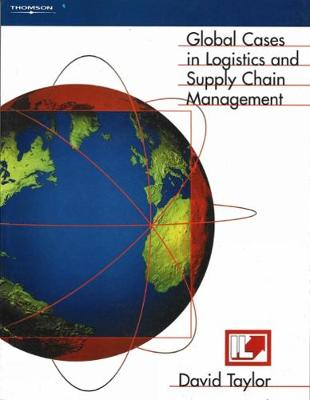 Global Cases in Logistics and Supply Chain Management (Paperback)