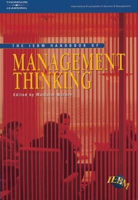 IEBM Handbook of Management Thinking: (International Encyclopaedia of Business and Management) (Paperback)