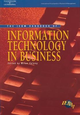 IEBM Handbook of Information Technology in Business: (International Encyclopaedia of Business and Management) (Paperback)