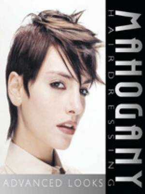 Mahogany Hairdressing: Advanced Looks (Hardback)