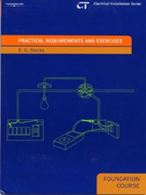 Practical Requirements and Exercises: Electrical Installations Series: Foundation Course (Paperback)