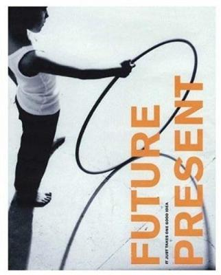 Future Present: Millennium Products from the Design Council (Hardback)
