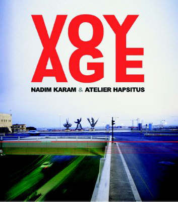 Voyage: On the Edge of Art, Architecture and the City (Hardback)
