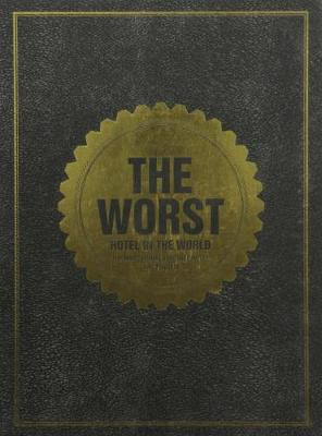 The Worst Hotel in the World: the Hans Brinker Budget Hotel Amsterdam Amsterdam (Paperback)