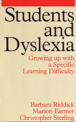 Students and Dyslexia: Growing Up with a Specific Learning Difficulty - Exc Business And Economy (Whurr) (Paperback)