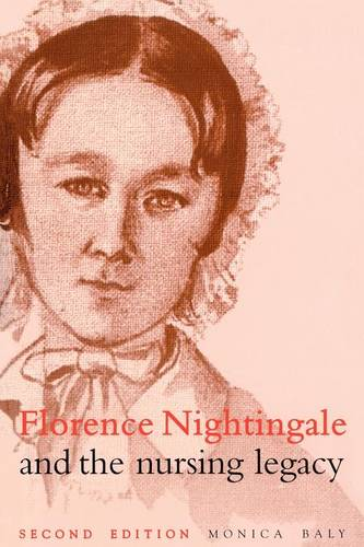 Florence Nightingale and the Nursing Legacy (Paperback)