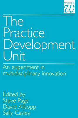The Practice Development Unit: An Experiment in Multidisciplinary Innovation (Paperback)