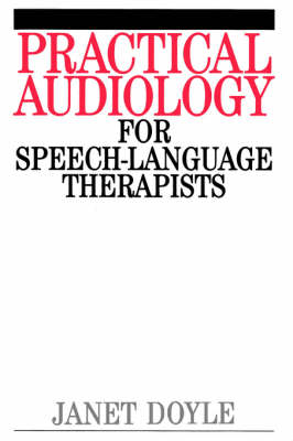 Practical Audiology for Speech and Language Therapy Work (Paperback)