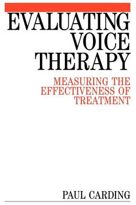 Evaluating Voice Therapy - Measuring the Effectiveness of Treatment (Paperback)