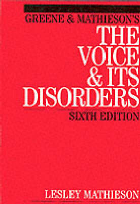 Greene and Mathieson's the Voice and its Disorders (Paperback)