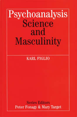 Psychoanalysis, Science and Masculinity - Whurr Series in Psychoanalysis (Paperback)