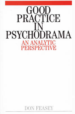 Good Practice in Psychodrama: An Analytic Perspective (Paperback)