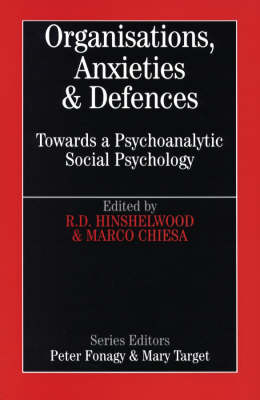 Organisations, Anxiety and Defence - Whurr Series In Psychoanalysis (Paperback)
