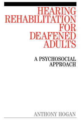 Hearing Rehabilitation for Deafened Adults: A Psychological Approach (Paperback)