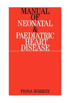 Manual of Neonatal and Paediatric Congenital Heart Disease (Paperback)
