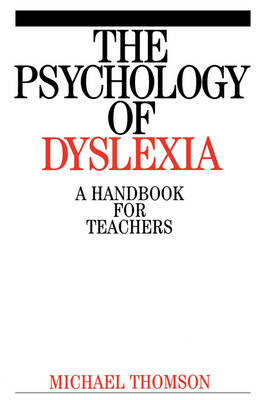 The Psychology of Dyslexia: A Handbook for Teachers - Dyslexia Series (Whurr) (Paperback)