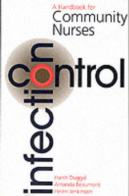 Infection Control: A Handbook for Community Nurses - Handbooks for Community Nurses S. (Paperback)