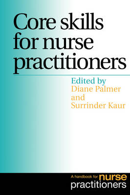 Core Skills for Nurse Practitioners: A Handbook for Nurse Practitioners (Paperback)