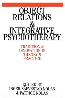 Object Relations and Integrative Psychotherapy: Tradition and Innovation in Theory and Practice (Paperback)