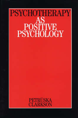 Psychotherapy as Positive Psychology (Paperback)