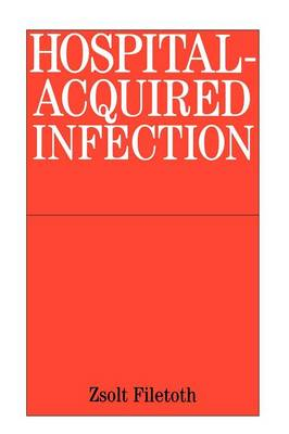 Hospital-Acquired Infection: Causes and Control (Paperback)