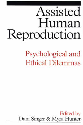 Assisted Human Reproduction: Psychological and Ethical Dilemmas (Paperback)