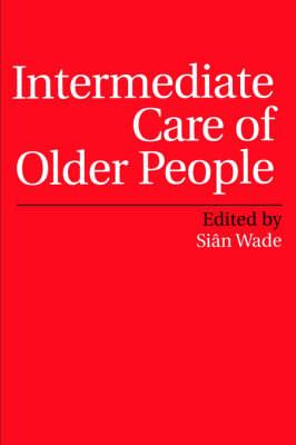 Intermediate Care of Older People (Paperback)