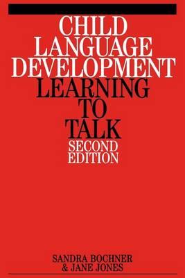 Child Language Development: Learning to Talk (Paperback)