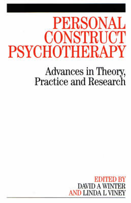 Personal Construct Psychotherapy: Advances in Theory, Practice and Research (Paperback)