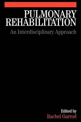 Pulmonary Rehabilitation: A Multidisciplinary Approach (Paperback)