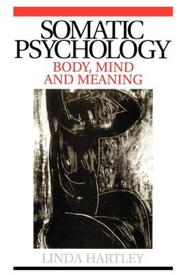 Somatic Psychology: Body, Mind and Meaning (Paperback)