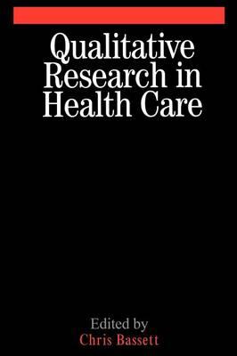 Qualitative Research in Health Care (Paperback)