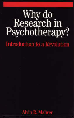 Why Do Research in Psychotherapy?: Introduction to a Revolution (Paperback)