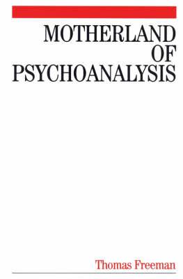 Motherland of Psychoanalysis: A Study in Psychoanalytical Psychiatry (Paperback)
