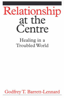 Relationship at the Centre: Healing in a Troubled World (Paperback)