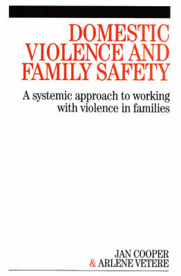 Domestic Violence and Family Safety: A systemic approach to working with violence in families (Paperback)