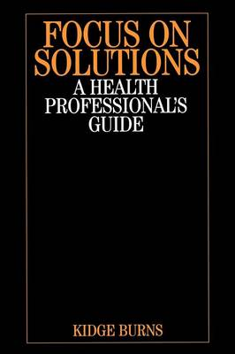 Focus on Solutions: A Health Professional's Guide (Paperback)