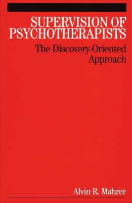 Supervision of Psychotherapists: The Discovery-Oriented Approach (Paperback)