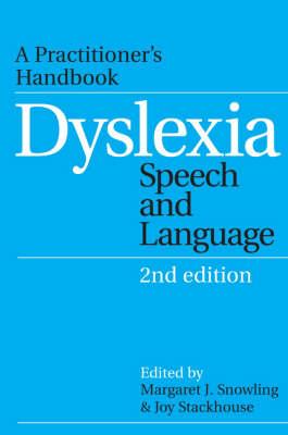 Dyslexia, Speech and Language: A Practitioner's Handbook - Dyslexia Series (Whurr) (Paperback)