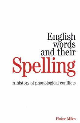 English Words and their Spelling: A History of Phonological Conflicts (Paperback)