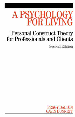 A Psychology for Living: Personal Construct Theory for Professionals and Clients (Paperback)
