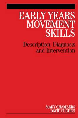 Early Years Movement Skills - Description, Diagnosis and Intervention (Paperback)