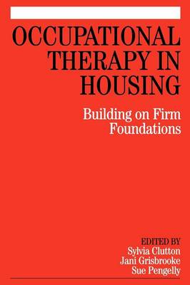 Occupational Therapy in Housing: Building on Firm Foundations (Paperback)