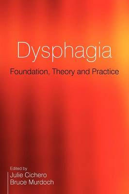 Dysphagia: Foundation, Theory and Practice (Paperback)