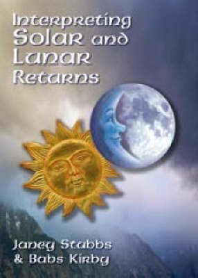 Interpreting Solar and Lunar Returns (Paperback)