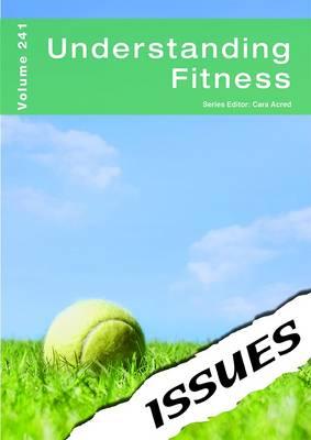 Understanding Fitness - Issues Series Volume 241 (Paperback)