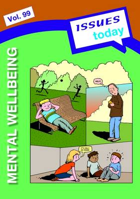 Mental Wellbeing Issues Today Series: 99 - Issues Today Series 99 (Paperback)