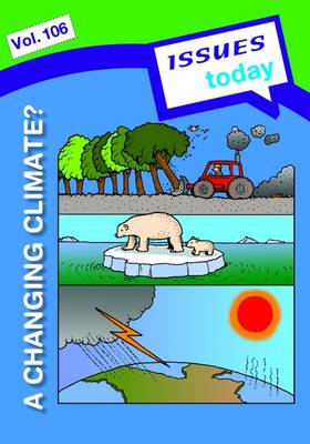 A Changing Climate Issues Today Series - Issues Today Series 106 (Paperback)